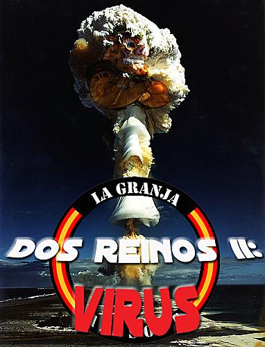 13/06/10 DOS REINOS. 2ª PARTE: Virus - La Granja Partida abierta Virus_10